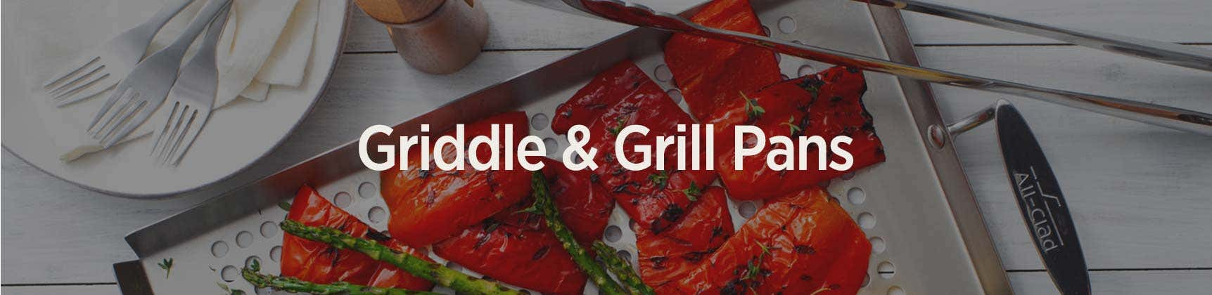 Griddle & Grill Pans