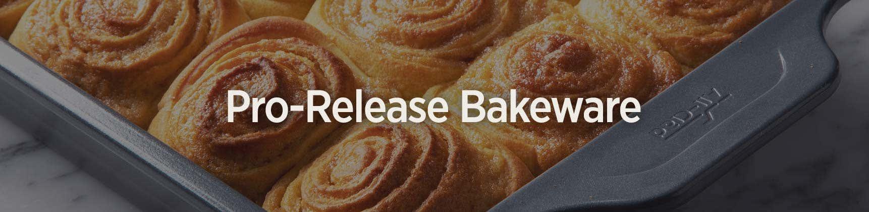 Pro-Release Bakeware